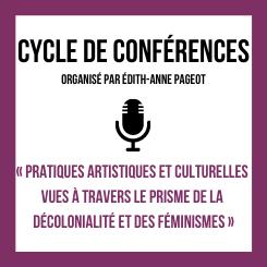 IMAGE-Logo_Cycle-de-conferences_Pratiques-artistiques-et-culturelles-vues-a-travers-prisme-de-decolonialite-et-feminismes